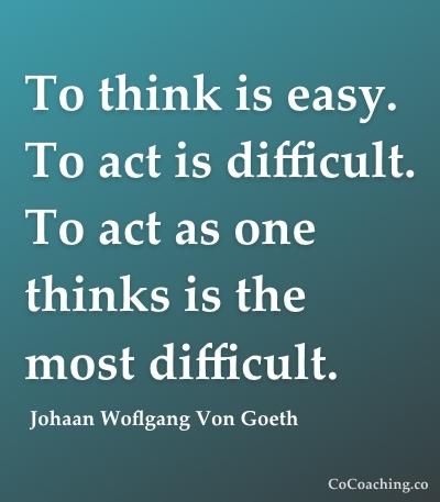 think vs act von goeth quote